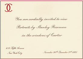 "Cartier engraved invitation: ""You are cordially invited to view portraits by Stanley Roseman in the windows of Cartier,"" 1975."